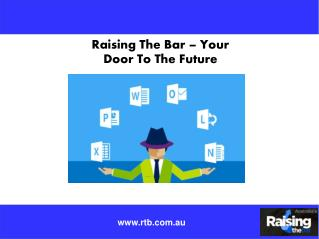 Raising The Bar – Your Door To The Future