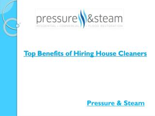 Top Benefits of Hiring House Cleaners