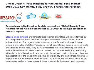 Global Organic Trace Minerals for the Animal Feed Market 2015-2019