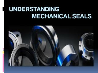 Understanding the Mechanical seals
