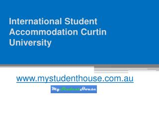 International Student Accommodation Curtin University - www.mystudenthouse.com.au