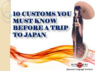 Top 10 customs you must know before a trip to Japan