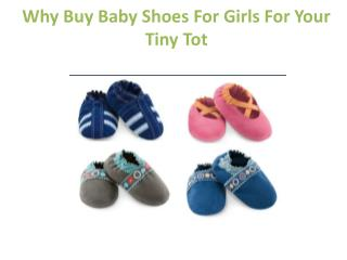 Why Buy Baby Shoes For Girls For Your Tiny Tot