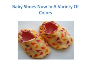 Baby Shoes Now In A Variety Of Colors