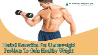 Herbal Remedies For Underweight Problem To Gain Healthy Weight