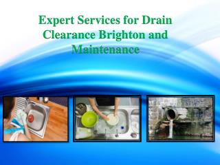 Expert Services for Drain Clearance Brighton and Maintenance