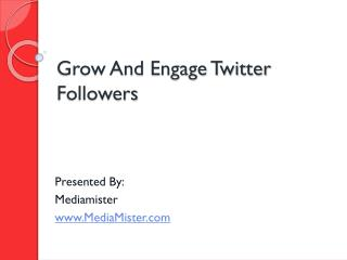 Grow And Engage Twitter Followers
