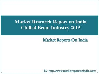 Market Research Report on India Chilled Beam Industry 2015