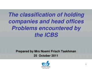 The classification of holding companies and head offices Problems encountered by the ICBS