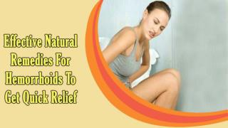 Effective Natural Remedies For Hemorrhoids To Get Quick Relief