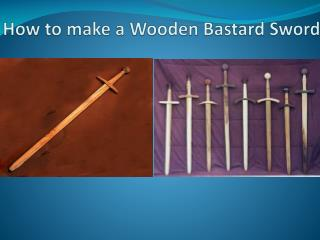 How to make a wooden bastard sword