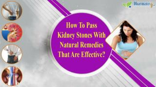 How To Pass Kidney Stones With Natural Remedies That Are Effective?
