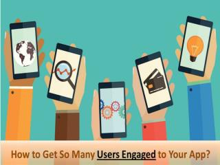 Know the Top 5 Strategies to Get User Engagement for Your App