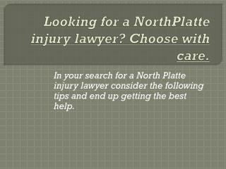 Looking for a NorthPlatte injury lawyer? Choose with care.