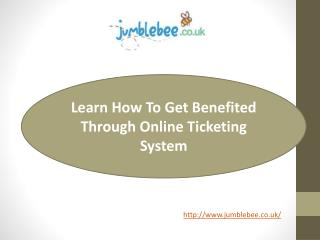 Learn How To Get Benefited Through Online Ticketing System