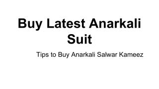 Anarkali salwar kameez is the most wearable and preferable outfit among Indian women�s. Anarkali suits are suitable for