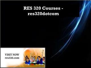 RES 320 Courses - res320dotcom