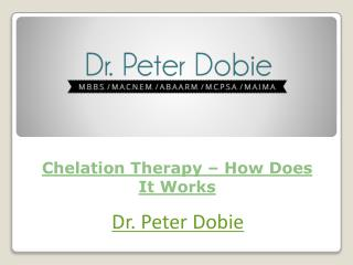 Chelation Therapy � How Does It Works