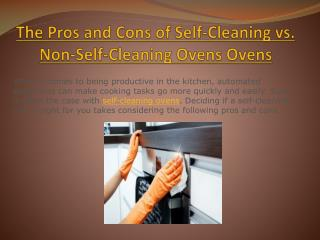 The Pros and Cons of Self-Cleaning vs. Non-Self-Cleaning Ovens Ovens