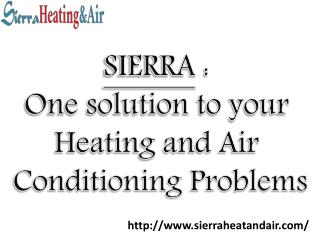 Sierra Heat and Air : Alone solution to your heat and air solutions