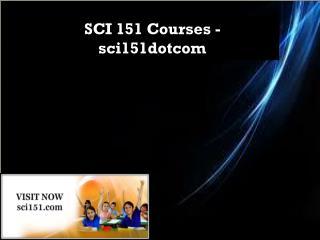 SCI 151 Courses - sci151dotcom