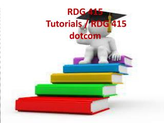 RDG 415 Tutorials /RDG 415dotcom