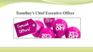 TeamBuy's Chief Executive Officer
