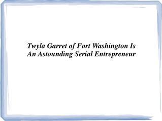 Twyla Garret of Fort Washington Is An Astounding Serial Entrepreneur