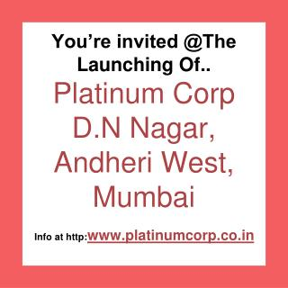 Launching Platinum Corp at ANDHERI WEST MUMBAI BEST RATES IN BEST PLACE