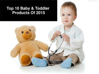 Top 10 Baby & Toddler Products Of 2015