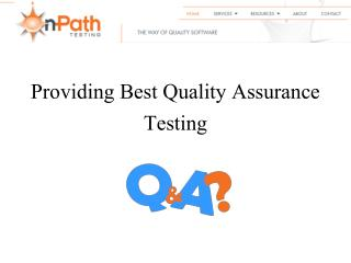 Providing Best Quality Assurance Testing