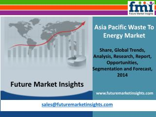 Waste To Energy Market: size and forecast, 2014-2020 by Future Market Insights