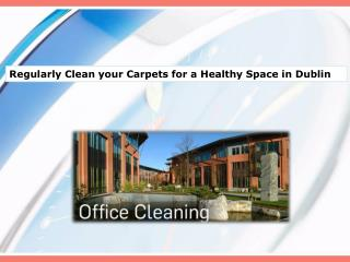 Regularly Clean your Carpets for a Healthy Space in Dublin