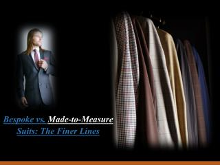 Bespoke vs. Made-to-Measure Suits: The Finer Lines