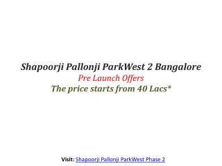 Parkwest - 2 Bangalore By Shapoorji Pallonji