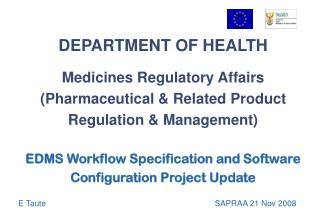 DEPARTMENT OF HEALTH  Medicines Regulatory Affairs Pharmaceutical  Related Product Regulation  Management  EDMS Workflow