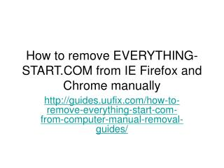 How to remove everything start.com from ie firefox and chrome manually