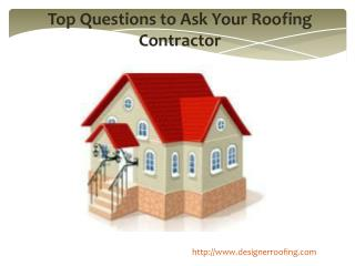 Top Questions to Ask Your Roofing Contractor
