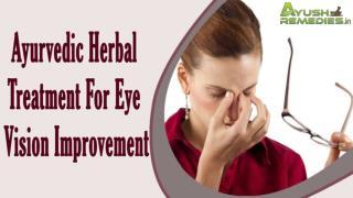Ayurvedic Herbal Treatment For Eye Vision Improvement