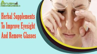 Herbal Supplements To Improve Eyesight And Remove Glasses