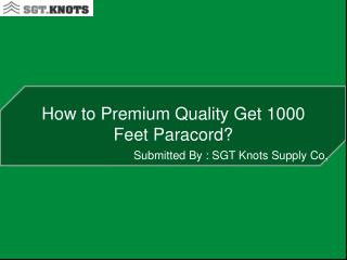 How to Premium Quality Get 1000 Feet Paracord?