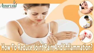 How To Reduce Joint Pain And Inflammation?