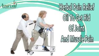 Herbal Pain Relief Oil To Get Rid Of Joint And Muscle Pain