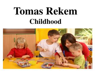 Tomas Rekem – Childhood