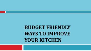 Budget Friendly Ways to Improve Your Kitchen
