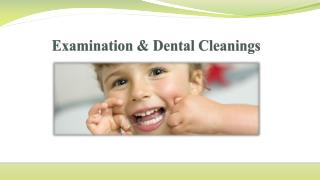 Examination &Dental Cleanings