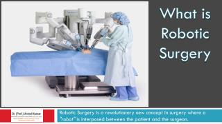 Robotic Surgery in Delhi by Best Robotic Surgeon in India - Dr. Arvind Kumar