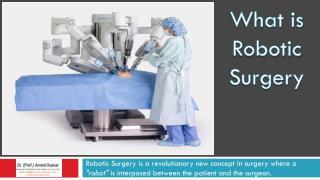 Robotic Surgery in Delhi by Best Robotic Surgeon in India - Dr. Arvind Kumar