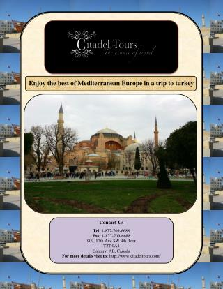 Enjoy the best of Mediterranean Europe in a trip to turkey