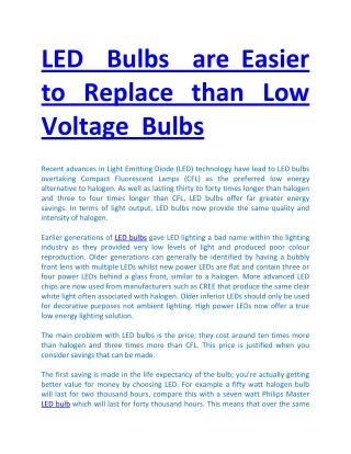 LED  Bulbs  are Easier to Replace than Low Voltage  Bulbs
